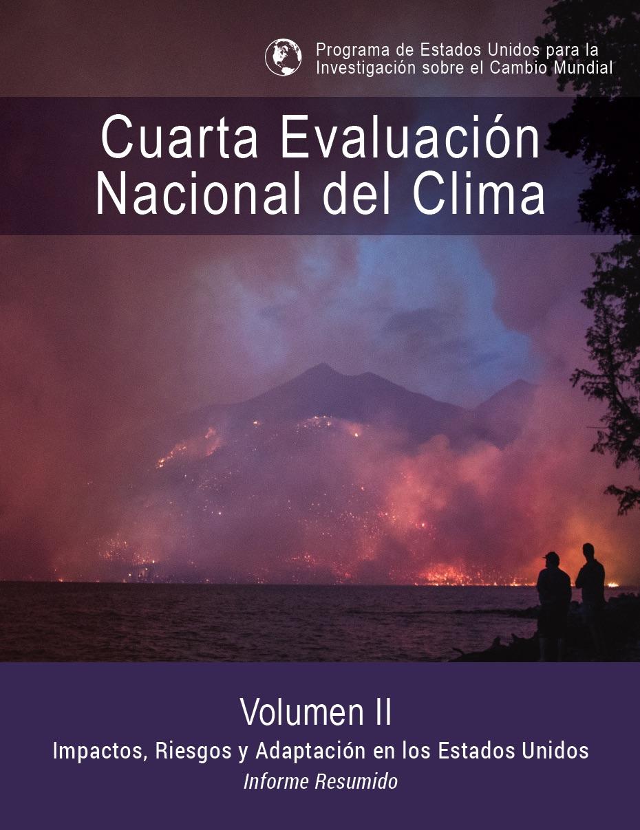 Informe Resumido. Cuarta Evaluación Nacional del Clima, Volumen II: Impactos, Riesgos y Adaptación en los Estados Unidos
