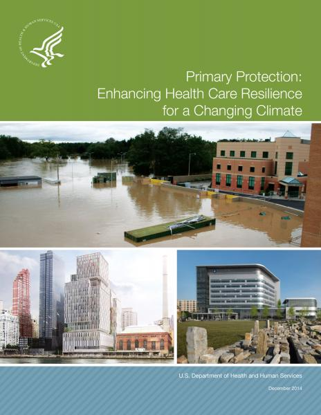 Primary Protection: Enhancing Health Care Resiliency for a Changing Climate